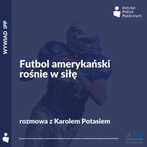Wywiad IPP: Karol Potaś – Futbol amerykański rośnie wsiłę