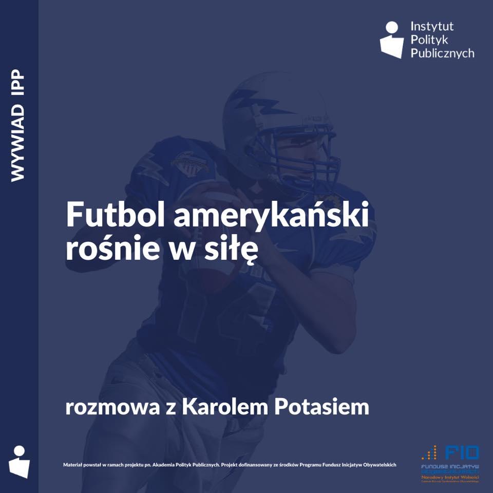 Wywiad IPP: Karol Potaś – Futbol amerykański rośnie w siłę