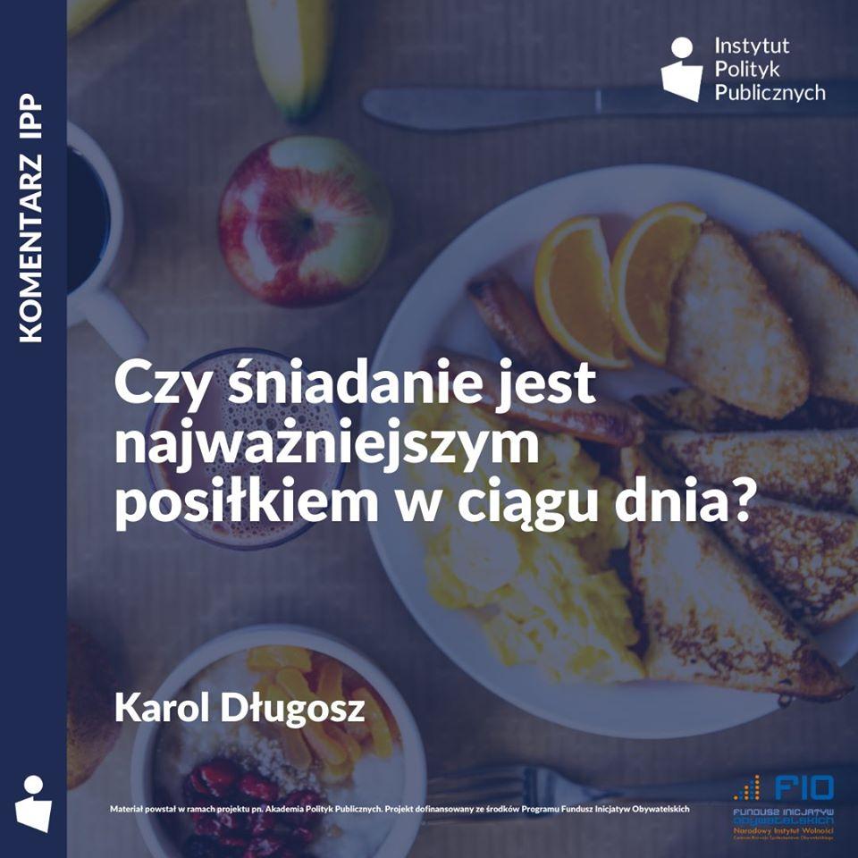 Komentarz IPP: Karol Długosz – Czy śniadanie jest najważniejszym posiłkiem w ciągu dnia?