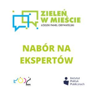 """NABÓR NA EKSPERTÓW Łódzkiego Panelu Obywatelskiego """"Zieleń w mieście"""""""
