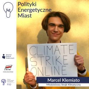 Wywiad zMarcelem Klemiato, działaczem Młodzieżowego Strajku Klimatycznego | Polityki energetyczne miast