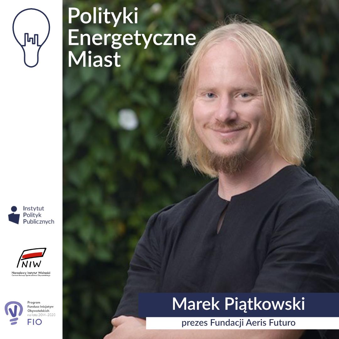 Wywiad zMarkiem Piątkowskim, prezesem Fundacji Aeris Futuro | Polityki energetyczne miast