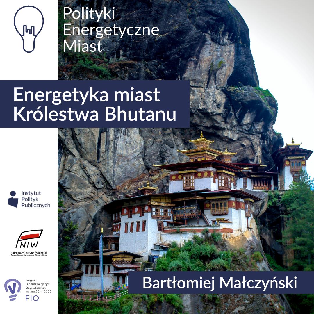 Energetyka miast Królestwa Bhutanu – Komentarz IPP | Polityki energetyczne miast