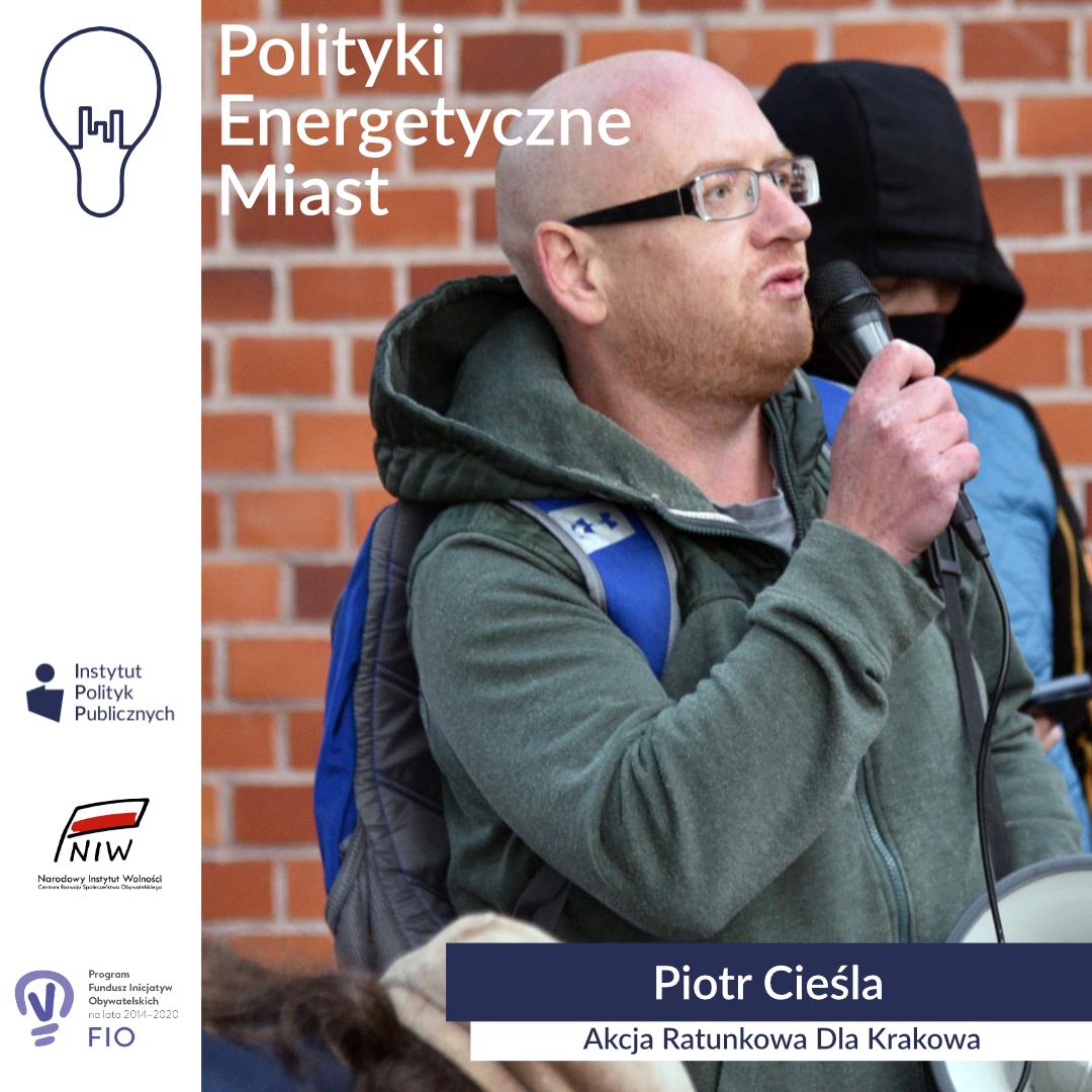 Wywiad zPiotrem Cieślą, aktywistą Akcji Ratunkowej dla Krakowa | Polityki energetyczne miast