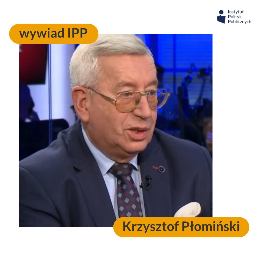 Wywiad IPP: Krzysztof Płomiński